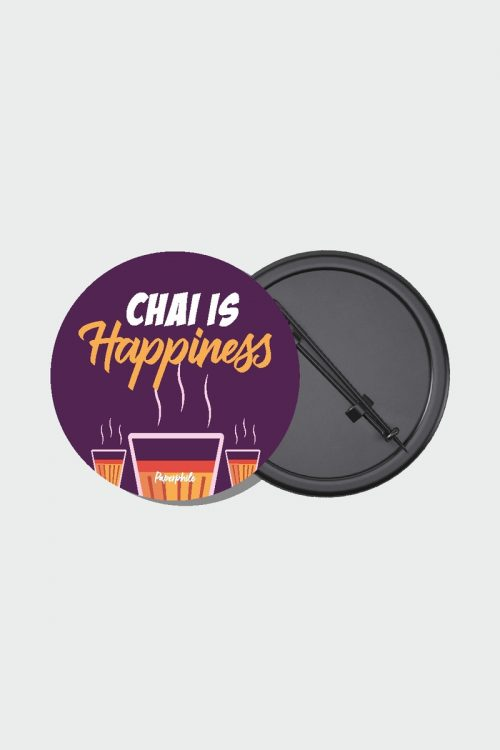 Chai is Happiness Pin Badge