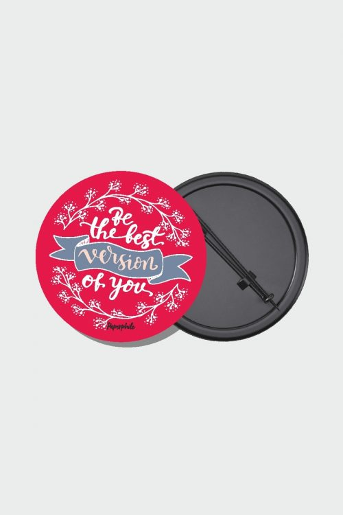 Be Best version of you Pin Badge