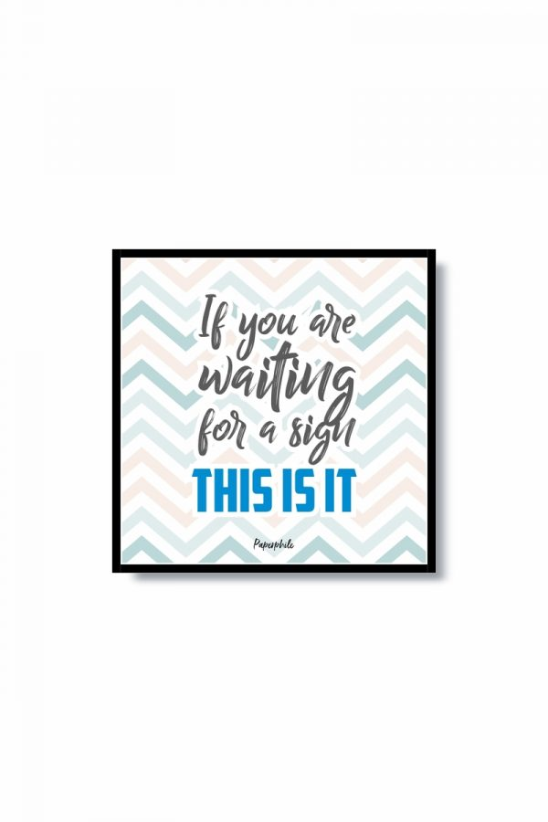 buy If You are Waiting for a sign motivational frame online