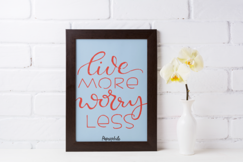 Live More, Worry Less Wall/Desk Frame